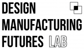 Design and Manufacturing Futures Lab